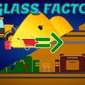 Glass Factory game