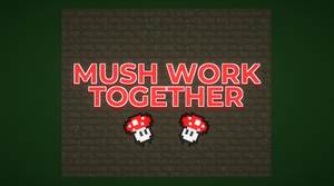 play Mush Work Together