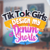 play Tiktok Girls Design My Denim Shorts