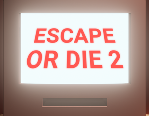 play Escape Or Die 2